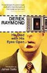 He Died With His Eyes Open - Derek Raymond, James Sallis