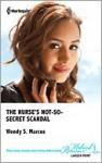 The Nurse's Not-So Secret Scandal - Wendy S. Marcus