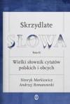 Skrzydlate słowa. Wielki słownik cytatów polskich i obcych. Tom II - Henryk Markiewicz, Andrzej Romanowski