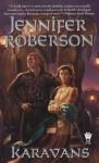 Karavans #1 - Jennifer Roberson