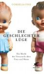 Die Geschlechterlüge: Die Macht der Vorurteile über Mann und Frau (German Edition) - Cordelia Fine, Susanne Held