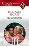 Her Baby Secret - Kim Lawrence