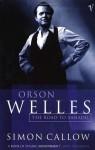 Orson Welles, Vol I: The Road to Xanadu - Simon Callow