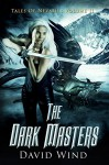 The Dark Masters: Tales Of Nevaeh: Volume II - David Wind