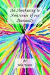An Awakening to Awareness of Our Humanity - John Foster, Trafford Publishing