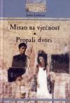 Propali dvori; Misao na vječnost - Janko Leskovar