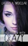 The Problem with Crazy - Lauren K. McKellar