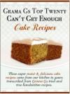 Grama Gs Top Twenty Can't Get Enough: Cake Recipes - Rose Taylor