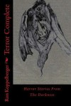 Terror Complete: Horror Stories from the Darkness - Ron W. Koppelberger Jr.