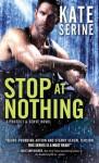 Stop at Nothing - Kate SeRine