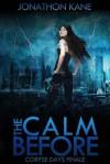 The Calm Before (Corpse Days Finale) - Jonathon Kane