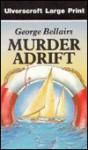 Murder Adrift - George Bellairs