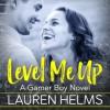 Level Me Up - Lauren Helms, Lacey Gilleran