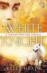 White Knight - Kelly Meade, Kelly Meding