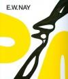E.W. Nay: Bilder Der 1960er Jahre (German Edition) - Max Hollein, Ingrid Pfeiffer, E. W. (Ernst Wilhelm) Nay