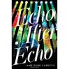 Echo After Echo - Amy Rose Capetta