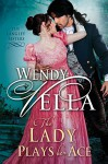 The Lady Plays Her Ace (The Langley Sisters Book 4) - Wendy Vella