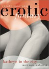 Kathryn in the City: Create Your Own Erotic Fantasy - Mary Anne Mohanraj