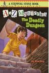 The Deadly Dungeon - Ron Roy, John Steven Gurney