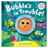 Bubbles in Trouble!. Illustrated by AG Jatkowska - Ag Jatkowska