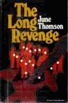 The Long Revenge - June Thomson