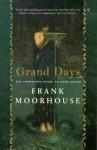 Grand Days - Frank Moorhouse
