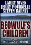Beowulf's Children (Heorot 2) - Larry Niven, Jerry Pournelle, Steven Barnes