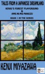 Kenju's Forest Playground & Ame-ni-mo makezu (Tales from a Japanese Playground: Book 1) - Kenji Miyazawa, Nankichi Niimi, Paul Quirk