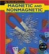 Magnetic And Nonmagnetic - Angela Royston