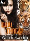 Dual Threat - Wendi Zwaduk