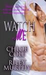 Watch Me - Christine Bell, Riley Murphy