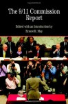 The 9/11 Commission Report with Related Documents (Bedford Series in History & Culture) - Ernest R. May, The National Commission on Terrorist Attacks Upon the United States