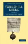 Yorkshire Deeds: Volume 3 - William Brown