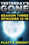 Yesterday's Gone: Season Three - Sean Platt, David Wright