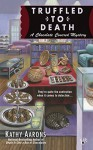 Truffled to Death (A Chocolate Covered Mystery) - Kathy Aarons