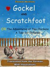 Gockel and Scratchfoot, or, The Adventures of Two Chickens a Tale for Children - Clemens Brentano, Jacob Young