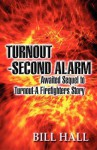 Turnout-Second Alarm: Awaited Sequel to Turnout-A Firefighters Story - Bill Hall