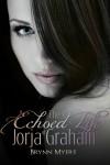 The Echoed Life of Jorja Graham - Brynn Myers