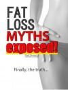 Fat Loss Myths Exposed - Matt Demers