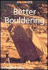How to Rock Climb: Better Bouldering - John Sherman