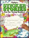 Highlights Sticker Stories: Fun For Young Readers, Green (Highlights Sticker Stories) - Margie Hayes Richmond