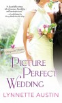 Picture Perfect Wedding - Lynnette Austin