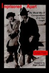 Imprisoned Apart: The World War II Correspondence of an Issei Couple - Louis Fiset, Roger Daniels