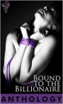 Bound to the Billionaire - Sierra Cartwright, Desiree Holt, Natalie Dae, Justine Elyot, Wendi Zwaduk, Amy Valenti