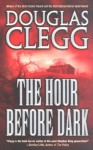 The Hour Before Dark - Douglas Clegg