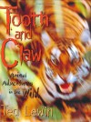 Tooth and Claw: Animal Adventures in the Wild - Ted Lewin
