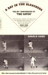 A Day In The Bleachers - Arnold Hano, Ray Robinson, Roger Kahn