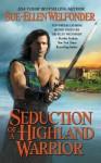 Seduction of a Highland Warrior - Sue-Ellen Welfonder