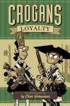 Crogan's Loyalty - Chris Schweizer