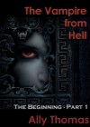 The Vampire from Hell: The Beginning - Ally Thomas